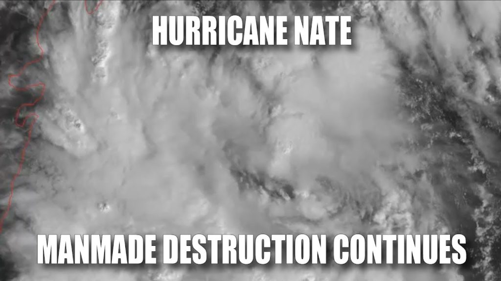 Hurricane Nate: Manmade Destruction Continues