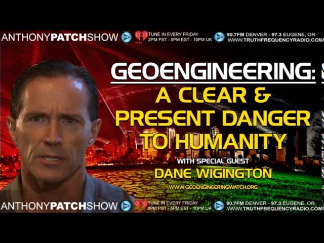 GEOENGINEERING: A Clear & Present Danger To Humanity w/Dane Wigington