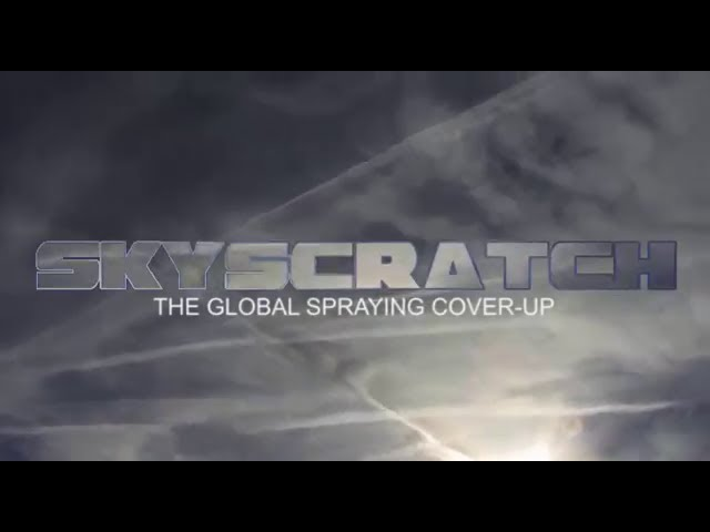 SKYSCRATCH – The Geoengineering/Chemtrail Cover Up (NEW 2014 Documentary)