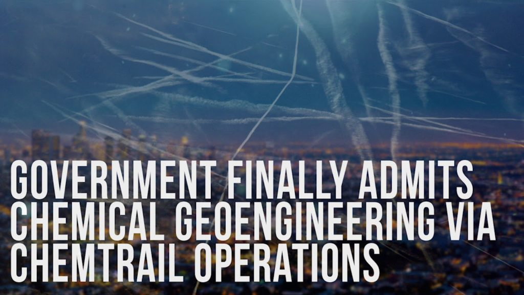Government Finally Admits Chemical Geoengineering Via Chemtrail Operations