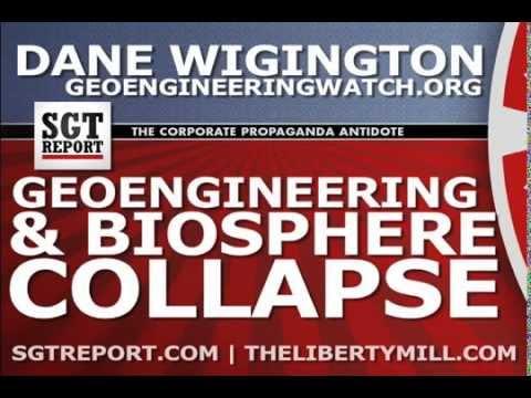 Geoengineering and BIOSPHERE COLLAPSE — Dane Wigington