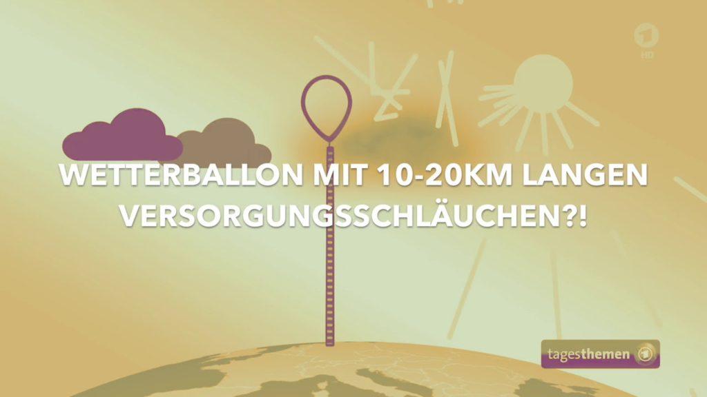 Wetterballon für Geoengineering, Tests ab 2018 – ARD TAGESTHEMEN FAKE NEWS 11.10.2017