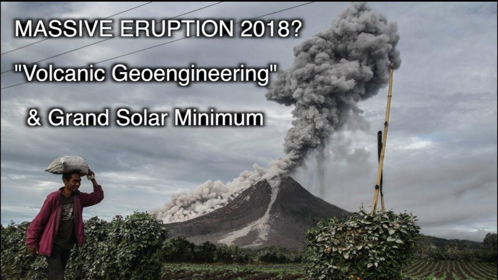 "MASSIVE Eruption 2018? ""Volcanic Geoengineering"" Narrative and Grand Solar Minimum"