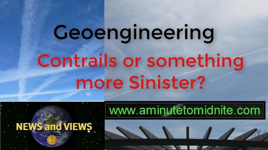 Geoengineering – Contrails or something more Sinister?