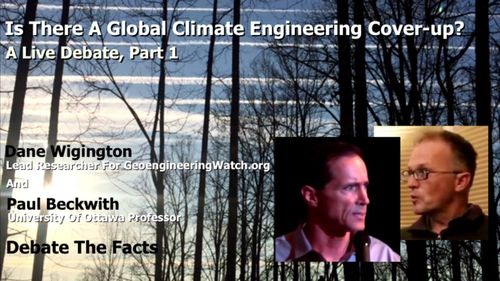 Is There A Global Climate Engineering Cover-up? A Live Debate, Part 1 ( Dane Wigington )