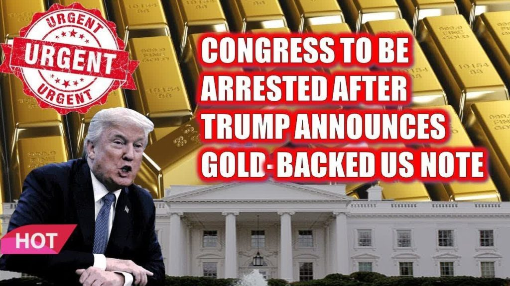 (Q Anon ) Warned!! Congress to Be Arrested After Trump Announces Gold-Backed US Note? – Financial Re