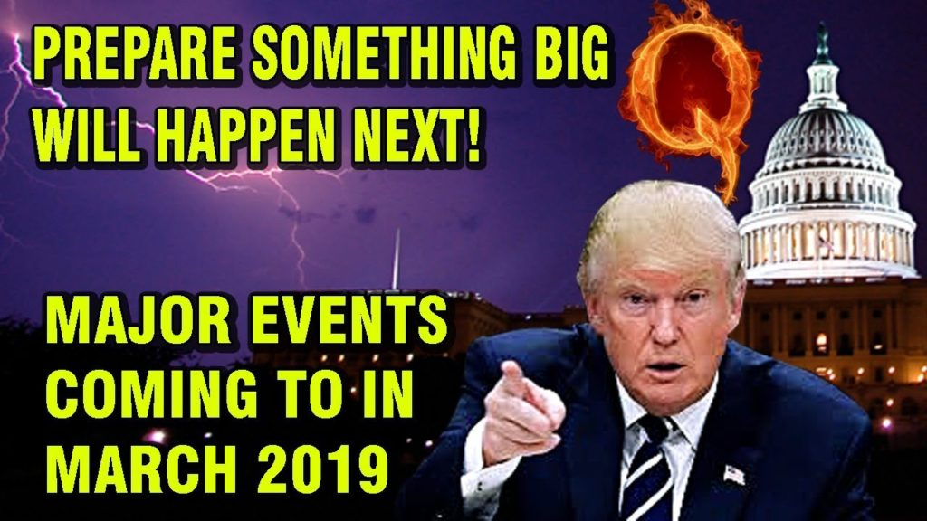 (Q Anon) URGENT🔴 Prepare Something Big Will Happen next! Major Events coming to in March 2019