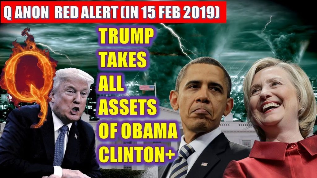 Q Anon  RED ALERT (IN 15 Feb 2019) TRUMP TAKES ALL ASSETS OF OBAMA AND CLINTON+