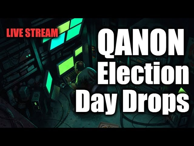 Q Anon | Election Day Drops…