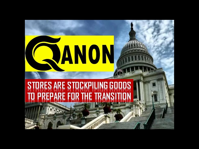 Q Anon warns to AMERICAN! Stores Are Stockpiling Goods To Prepare For The Transition