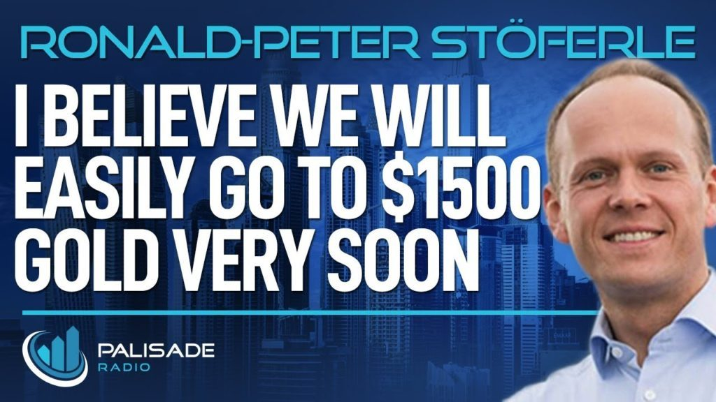 Ronald-Peter Stöeferle: I Believe We Will Easily go to $1500 Gold Very Soon
