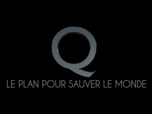 Q   Le Plan pour sauver le Monde (V.F.)